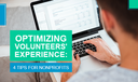 4 Tips for Optimizing Your Volunteers' Experience